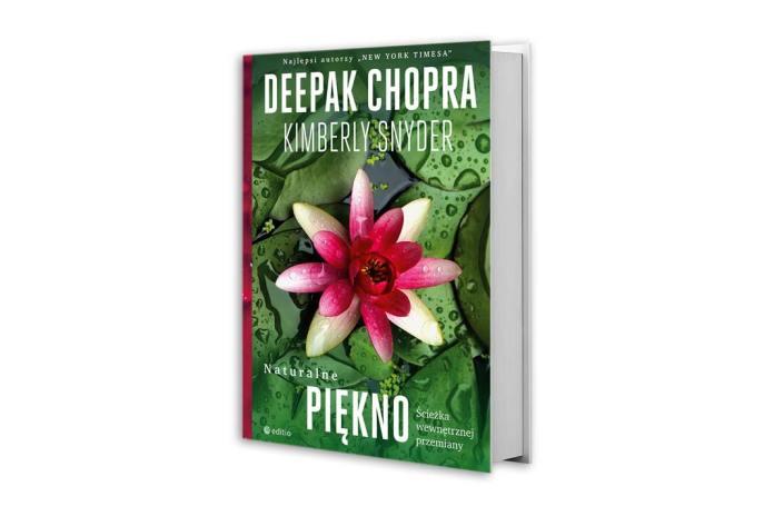 Naturalne piękno. Ścieżka wewnętrznej przemiany, autorzy: Deepak Chopra i Kimberly Snyder