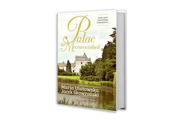 Pałac wMoczarowiskach okładka książki Marii Ulatowskiej i Jacka Skowrońskiego