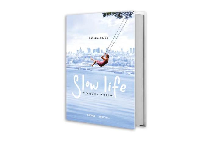książka Natalii Kraus pod tytułem Slow life wwielkim mieście