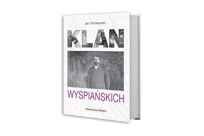 Polecana książka: Klan Wyspiańskich autorstwa Jana Tomkowskiego
