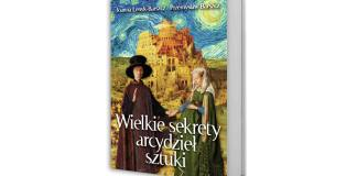 Książka Joanny Łenyk-Barszcz i Przemysława Barszcza pt. Wielkie sekrety arcydzieł sztuki