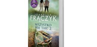 Izabella Frączyk, Wszystko nie tak! 2, Prószyński iS‑ka