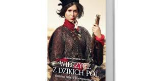Polecana książka: Joanna Puchalska, Wilczyce zdzikich pól. Kresowe Polki ztemperamentem, Wydawnictwo Fronda
