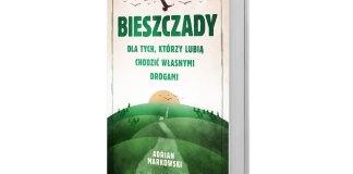 Adrian Markowski, Bieszczady. Dla tych, którzy lubią chodzić własnymi drogami, Prószyński iS‑ka
