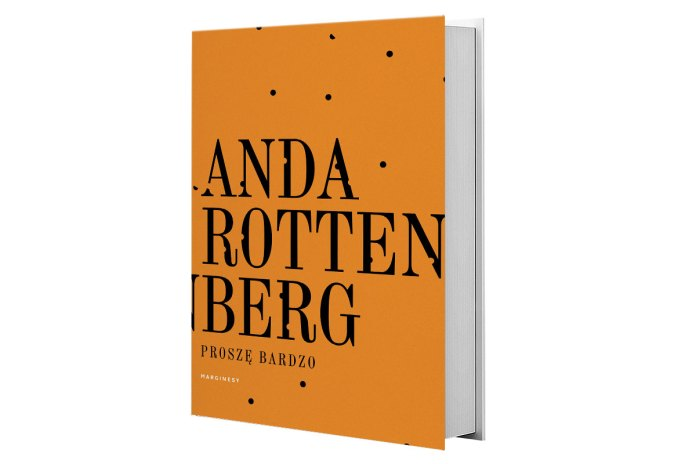 Anda Rottenberg, Proszę bardzo, Wydawnictwo MARGINESY