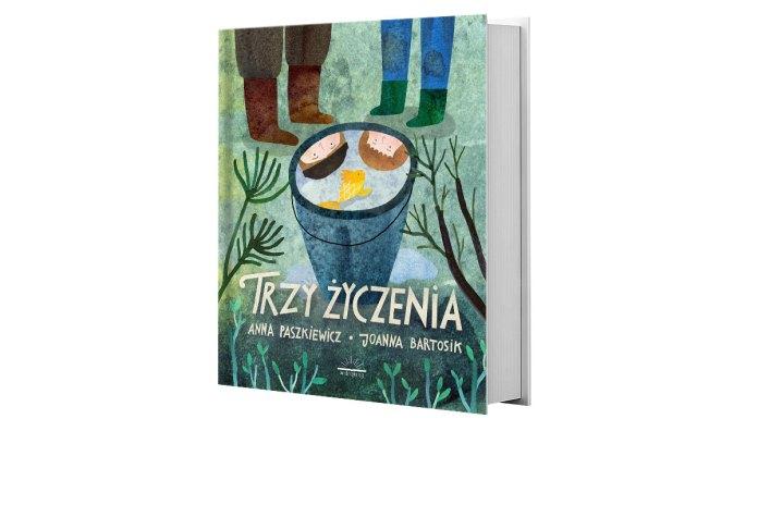 Tekst: Anna Paszkiewicz, Ilustracje: Joanna Bartosik, Trzy życzenia, Wydawnictwo Widnokrąg