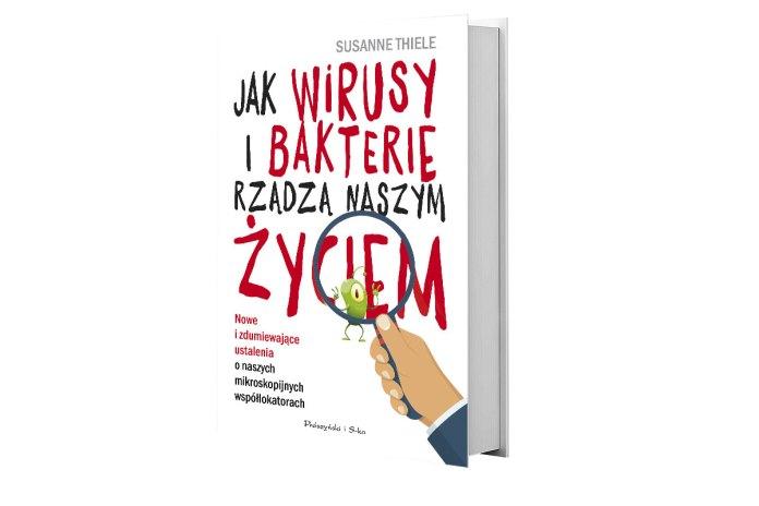 Susanne Thiele, Jak wirusy i bakterie rządzą naszym życiem, Prószyński i S-ka